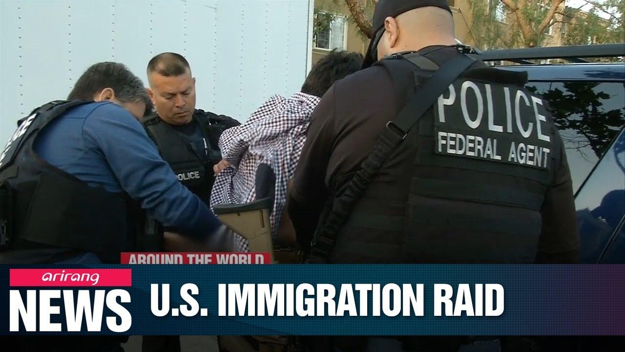 ICE began raids across U S  to remove 2,000 undocumented
