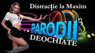 Colaj Parodii Muzicale Deochiate, Distractie la Maxim