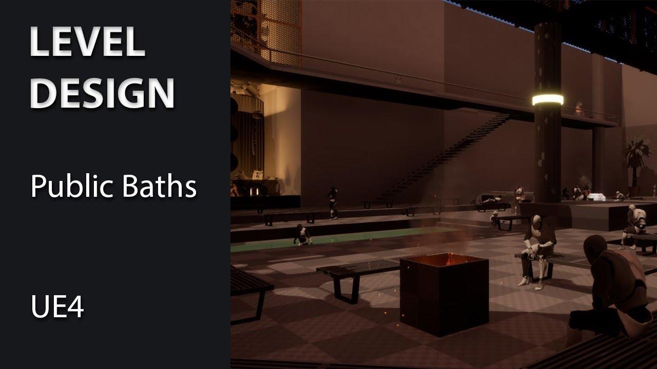UE4, Public Baths – Charlotte Couder – Level & Narrative