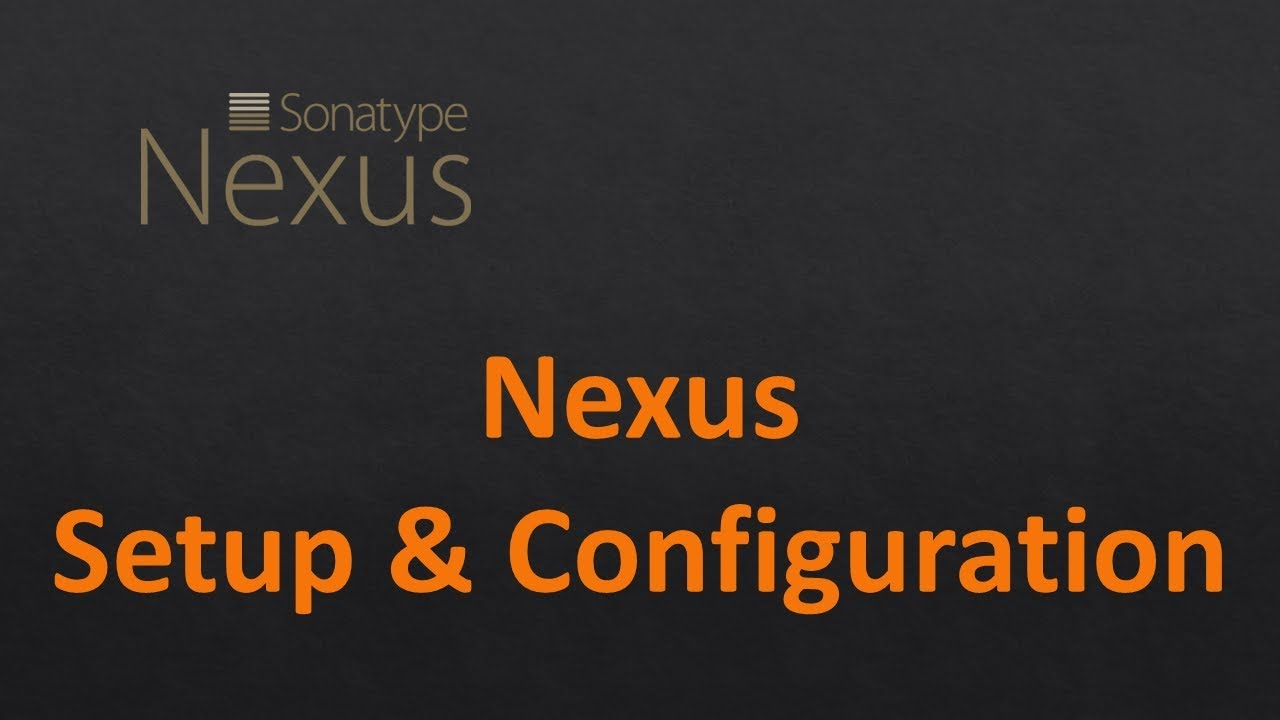 What is Nexus | How to setup and configure Nexus | Nexus Repository Manager