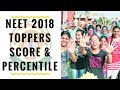 NEET 2018 Toppers list - Score, Percentile & there States.