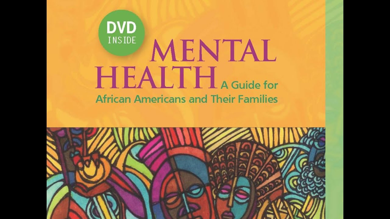 Mental Health A Guide For African Americans And Their Families