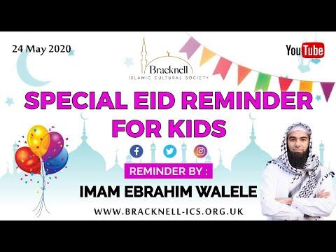 ***SPECIAL EID REMINDER FOR KIDS*** | Imam Ebrahim Walele