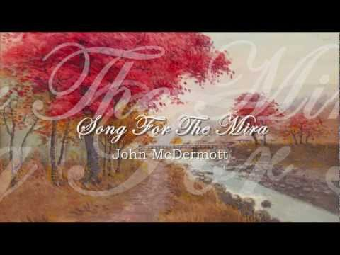 John McDermott - Song For The Mira