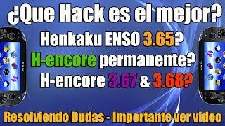 H-encore 3.65 HENkaku ENSO 3.65 H-encore 67 y 68 HENkaku 3.60 Cual instalar? Resolviendo Dudas