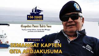 Pinisi 136 Eps 2 - Semangat Kapten Gita Ardjakusuma (SKS102)