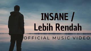 INSANE - Lebih Rendah ( MV)