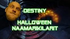 Destiny - HALLOWEEN NAAMARIKILARIT
