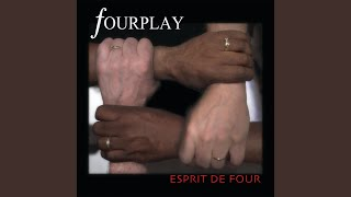 Provided to YouTube by Ingrooves Esprit De Four · Fourplay Esprit D...
