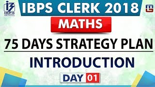 75 Days Strategy Plan | Introduction | Day 01 | IBPS Clerk 2018 | Maths | Live at 9:00 pm