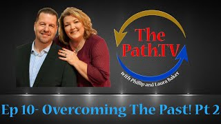 The Path.TV Ep 10 - Overcoming The Past! Pt 2