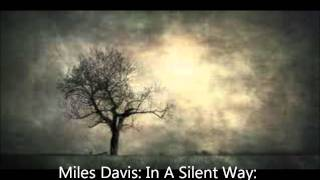 Miles Davis  In A Silent Way  Shhh Peaceful