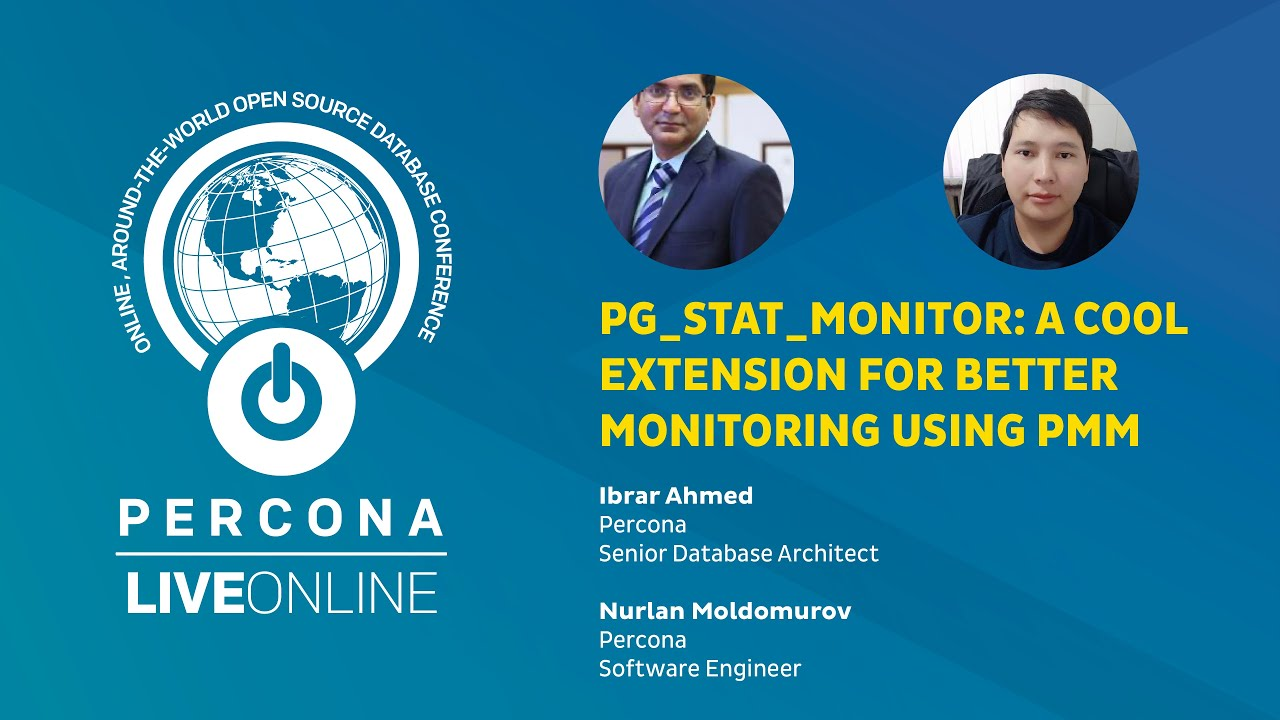 pg_stat_monitor: A cool extension for better monitoring using PMM - Percona Live Online 2020