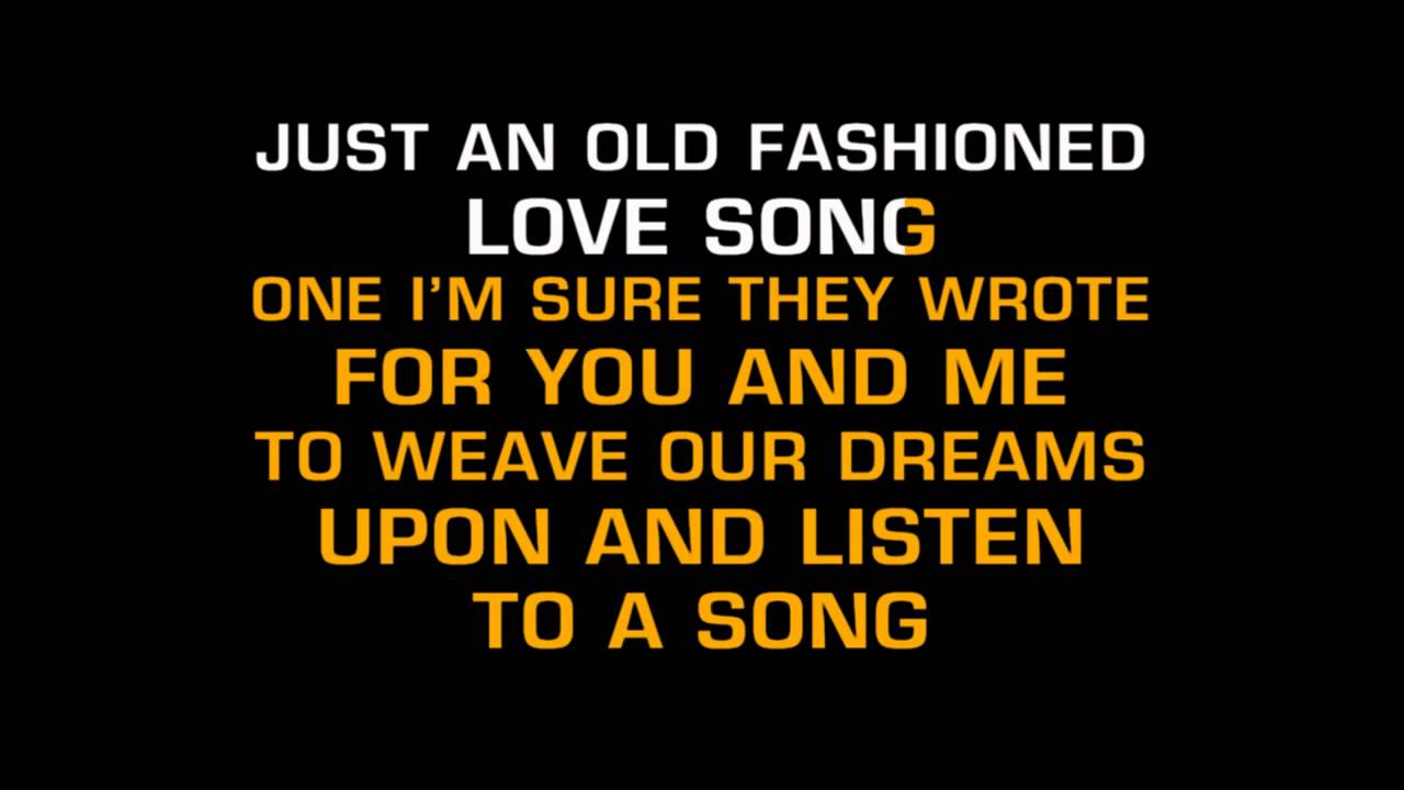 Just And Old Fashioned Love Song