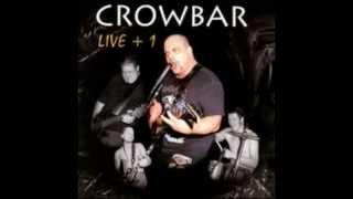 Crowbar - Numb Sensitive - LIVE + 1
