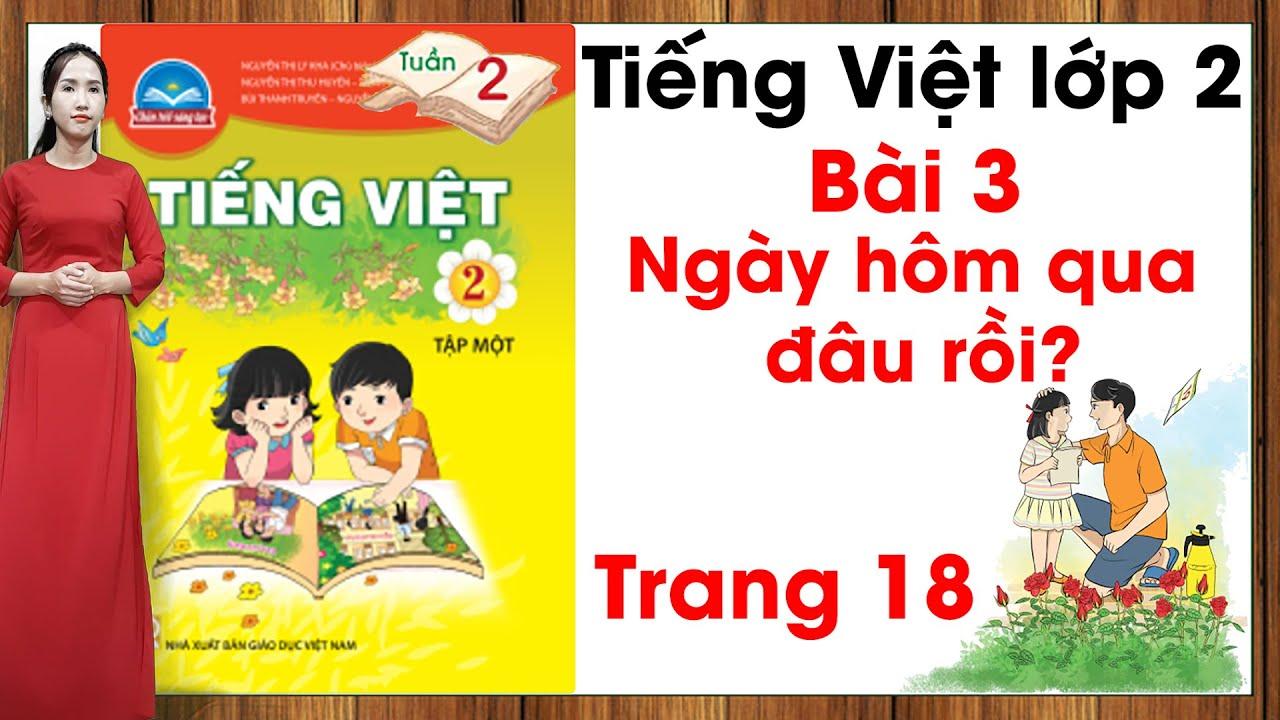 Tiếng Việt lớp 2 chân trời sáng tạo tuần 2 bài 3 |Ngày hôm qua đâu rồi