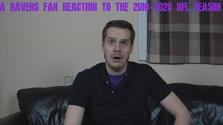 A Ravens Fan Reaction to the 2019-2020 NFL Season