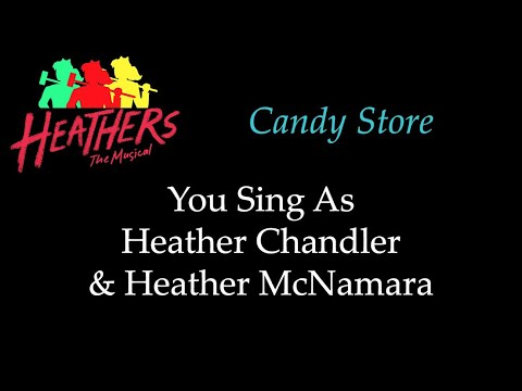 Heathers - Candy Store - Karaoke/Sing With Me: You Sing Chandler and McNamara