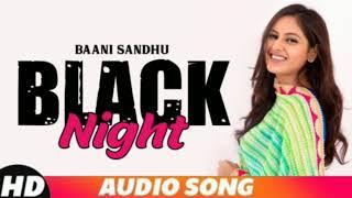 Black Night Baani Sandhu -Bani Sidhu New Song | New Punjabi Song 2020