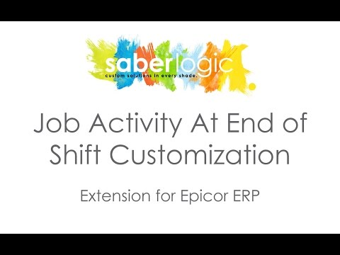 Job Activity at End of Shift Customization for Epicor ERP