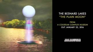 The Besnard Lakes - The Plain Moon (Official Audio)