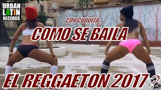 Download COMO SE BAILA EL REGGAETON 2017? CON CUQUITA ! MP3 song and Music Video