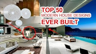 See ! Top 50 Modern House Designs Ever Built