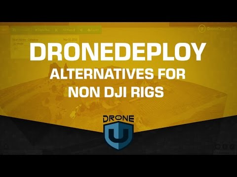 DroneDeploy alternatives for non DJI rigs - Ask Drone U