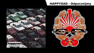 HAPPYSAD - Odpocznijmy [OFFICIAL AUDIO]