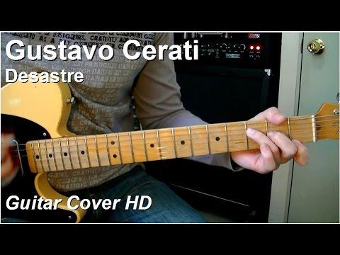 Gustavo Cerati   Desastre   Guitar Cover HD