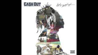 Ca$h Out ft. French Montana - I