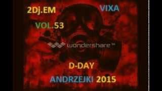 NOWOŚĆ GRUDZIEŃ 2015 TECHNO MIX 2015 HANDS UP 2015 VIXA 2015 2Dj.EM VOL.53 D-DAY ANDRZEJKI 2015