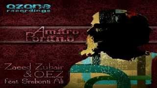 Amaro Porano (Original Mix) - Zaeed Zubair & O.E.Z Feat. Srabonti Ali
