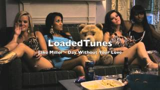 Jake Miller - Day Without Your Love (feat. Jeremy Thurber)