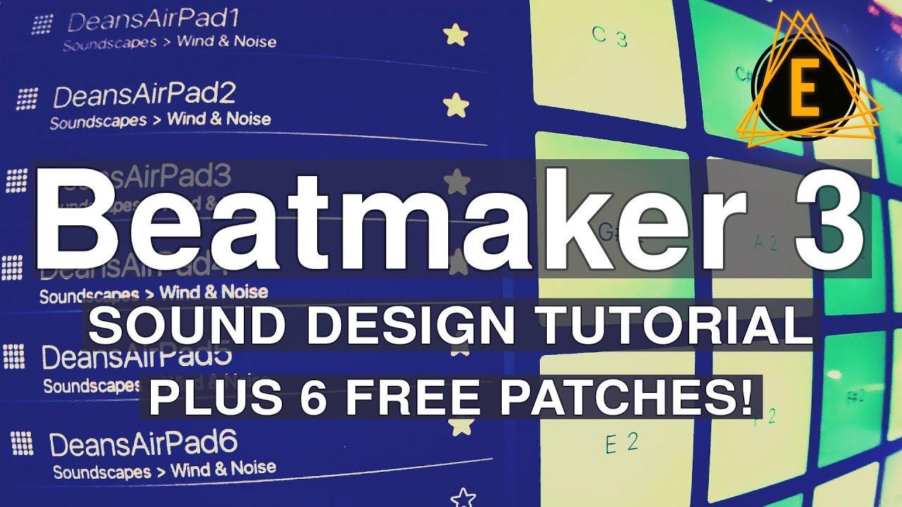 Beatmaker 3 - Air Pads - Sound Design - Tutorial - Free Patches!