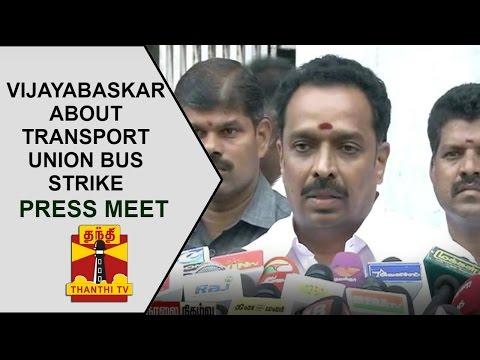 Transport Minister M.R.Vijayabaskar's press meet about transport union bus strike