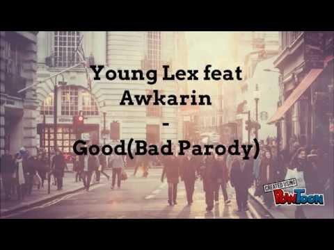 (Lyrics)Young Lex Ft Awkarin - Good(bad parody)