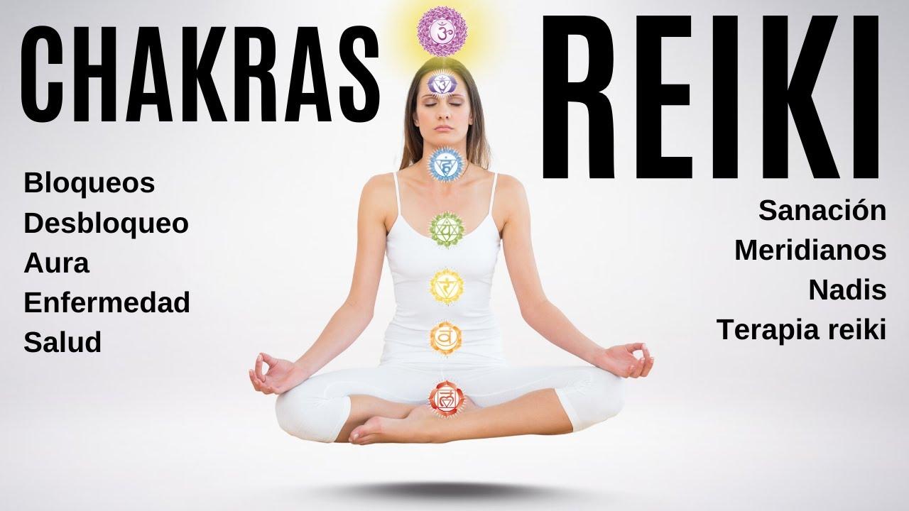 Los CHAKRAS y el REIKI -  Qué son, Cómo Funcionan, bloqueos y Desbloqueos de los Chakra con el Reiki