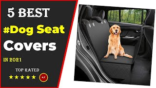 ✅ Top 5: Best Dog Seat Cover For Car 2021 With (Buying Guide)
