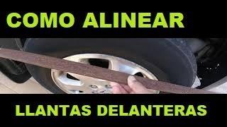 COMO ALINEAR LAS LLANTAS DELANTERAS - METODO CASERO