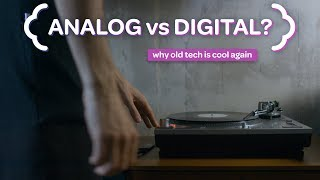 Why Everything Old Is New Again - The Analog Renaissance