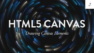 Drawing On the Canvas HTML5 Canvas Tutorial for Beginners Ep 2