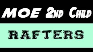 Download MOE & 2nd Child - Rafters (Audio) MP3 song and Music Video