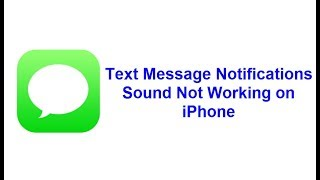 Text Message Notifications Sound Not Working on iPhone