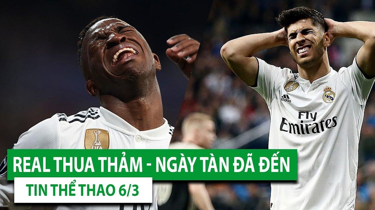 TIN BÓNG ĐÁ - THỂ THAO 6/3 | Chấn động thế giới, Real thua thảm Ajax | HAGL Nhớ Công Phượng