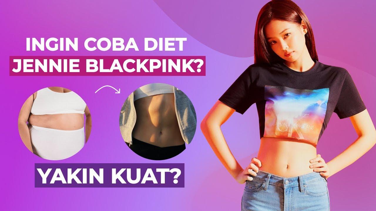 Mau Langsing Ala Jennie Blackpink? Simak Fakta Yang Terjadi Jika Kamu Diet ala Jennie Blackpink!