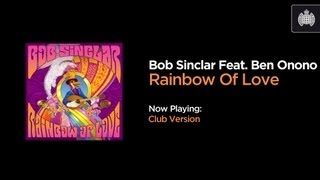 Bob Sinclar Feat. Ben Onono - Rainbow Of Love (Club Version)