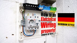 How to do Electrical Wiring properly! (more or less....) GERMAN STYLE!