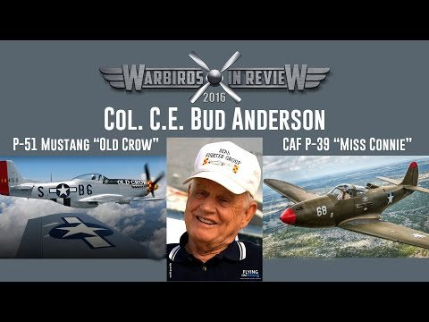 "WARBIRDS IN REVIEW: P-39 P-51 ""Old Crow"" Col. Bud Anderson"