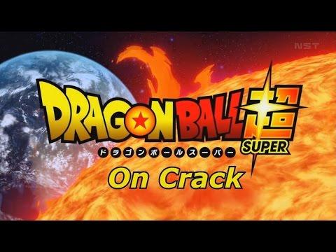 Dragon Ball Super on Crack